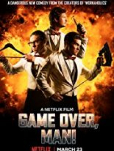 Game Over, Man sansürsüz tek part izle