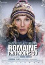 Kuzey Macerası – Romaine Par Moins Trente sansürsüz tek part izle