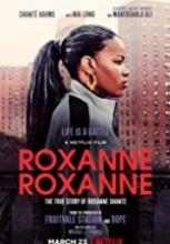 Roxanne Roxanne sansürsüz tek part izle